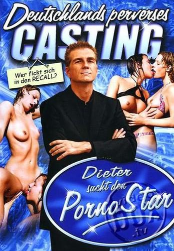 Deutschlands perverses Casting  Dieter Sucht Den Porno Star (2007/DVDRip)