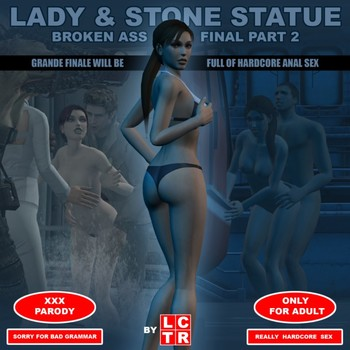 Lady & Stone Statue - Broken Ass 03 - Final Part Chapter 3 by LCTR